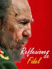 LA MAS RECIENTE REFLEXION DE FIDEL CASTRO